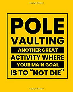 Pole Vaulting Another Great Activity Where Your Main Goal Is to