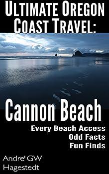Ultimate Oregon Coast Travel  Cannon Beach  Odd Facts Fun Finds Every Access