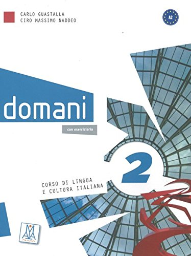 domani 2: Corso di lingua e cultura italiana / Kurs- und Arbeitsbuch mit DVD-ROM (+ zusätzliche Inhalte)