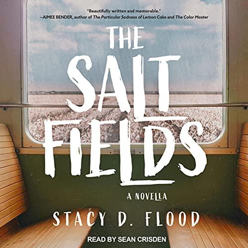 The Salt Fields: A Novella