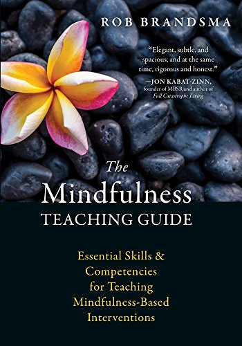 The Mindfulness Teaching Guide: Essential Skills and Competencies for Teaching Mindfulness-Based Interventions (English Edition)