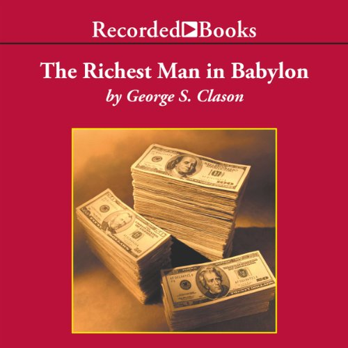 The Richest Man in Babylon     The Success Secrets of the Ancients              By:                                                                                                                                 George S. Clason                               Narrated by:                                                                                                                                 Richard Ferrone                      Length: 4 hrs and 51 mins     1,297 ratings     Overall 4.5