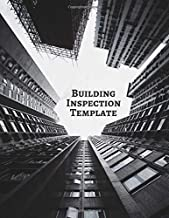 Building Inspection Template: Property Inspection Checklist Record Notebook Logbook Journal Diary Register For Residential, Home, Industrial, Office, ... Inspectors, etc (Building Inspection Log)