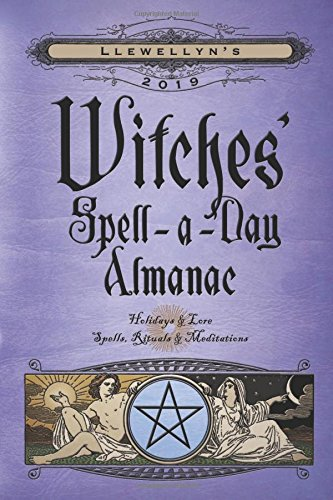 Download Llewellyn's 2019 Witches' Spell-a-Day Almanac 0738746177