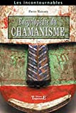 Encyclopédie du chamanisme - Techniques opératives de chamanisme traditionnel