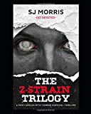 The Complete Z-Strain Trilogy: A Post-Apocalyptic Zombie Survival Thriller