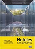 Hoteles con encanto España 2007 (Guias Con Encanto)