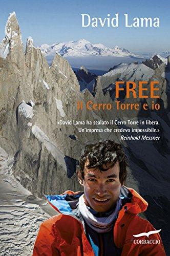 david lama free il cerro torre e io