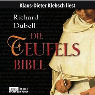 Die Teufelsbibel     Teufelsbibel 1              Autor:                                                                                                                                 Richard Dübell                               Sprecher:                                                                                                                                 Klaus-Dieter Klebsch                      Spieldauer: 7 Std. und 41 Min.     89 Bewertungen     Gesamt 3,6