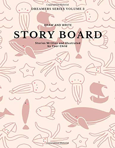 DRAW AND WRITE STORY BOARD: a sketch and write journal notebook for kids | Dreamers Series Volume 3 (Kids Drawing and Write Books, Band 3)