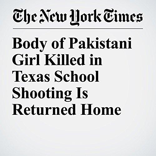 Body of Pakistani Girl Killed in Texas School Shooting Is Returned Home copertina