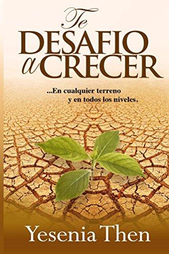 Te Desafío a Crecer: En cualquier terreno y en todos los niveles. (Spanish Edition)
