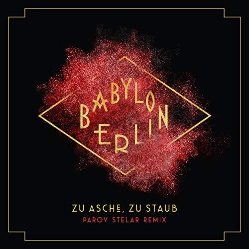 """Zu Asche, Zu Staub (Parov Stelar Remix) [Music from the Original TV Series """"Babylon Berlin""""]"""