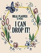 I Can Drop It!: 52 Week Food Planner
