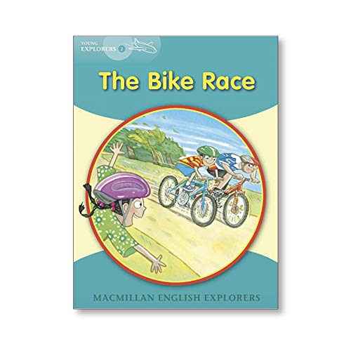 Young Explorers 2 The Bike Race: 2e (MAC Eng Expl Readers)