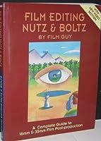 Film Editing Nutz and Boltz; Sound Editing Mutz and Boltz 0964039001 Book Cover