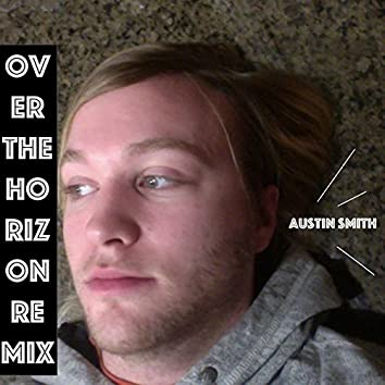 Over the Horizon Remix