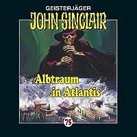 Albtraum in Atlantis (John Sinclair 75) Hörbuch