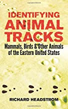 Identifying Animal Tracks: Mammals, Birds, and Other Animals of the Eastern United States