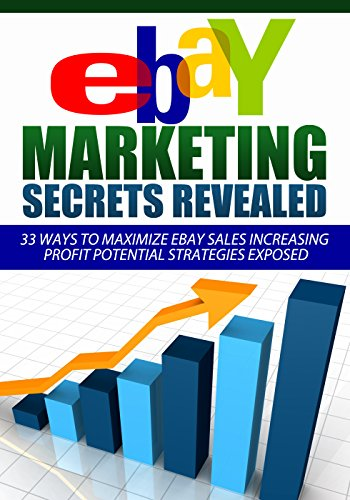 eBay For Beginners: Marketing Secrets Revealed: 33 Ways To ...