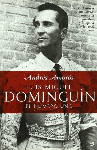 Luis Miguel dominguin - el numero uno (Biografias Y Memorias)