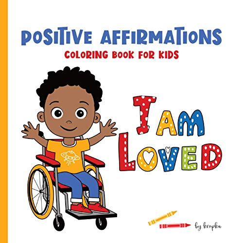 I Am Loved Positive Affirmations Coloring Book for Kids: A Wonderful Gift for a Brown Boy in a Wheel