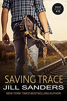 Saving Trace (The West Series Book 10) by [Jill Sanders]