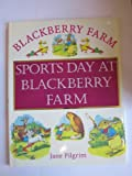 Sports Day at Blackberry Farm (Blackberry Farm S.)