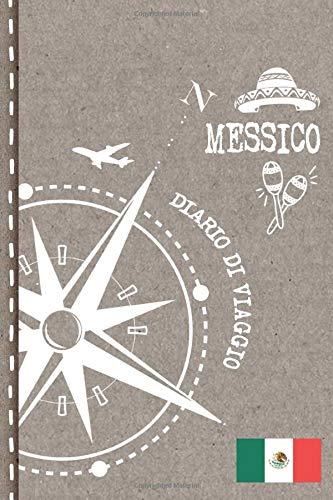 Messico Diario di Viaggio: Journal dotted A5 per Scrivere Appunti, Disegnare, Ricordi, Quaderno da Disegno, Dot Grid Giornalino, Bucket List – Libro Attività per Viaggi e Vacanze Viaggiatore