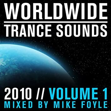 Worldwide Trance Sounds 2010, Vol. 1 (Mixed by Mike Foyle)