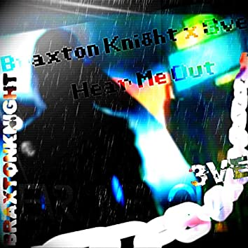 Hear Me Out (feat. Braxton Knight)