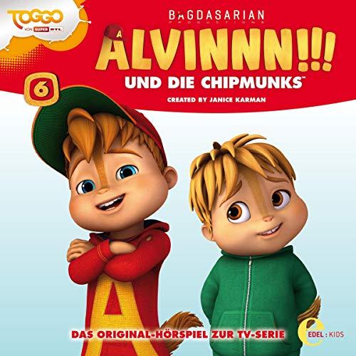 Alvinnn!!! und die Chipmunks 6. Das Original-Hörspiel zur TV-Serie Titelbild