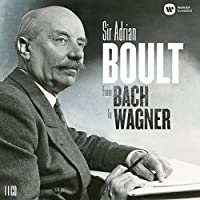 Sir Adrian Boult: From Bach to Wagner (2012-08-14)