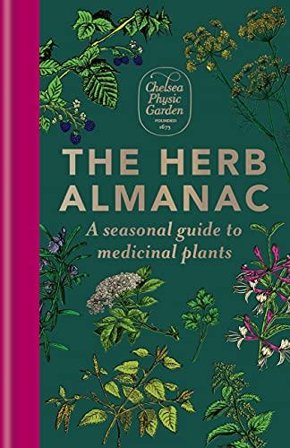 The Herb Almanac: A seasonal guide to medicinal plants (English Edition)