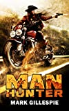 ManHunter: A Post-Apocalyptic Action Thriller (The Butch Nolan Series Book 2)