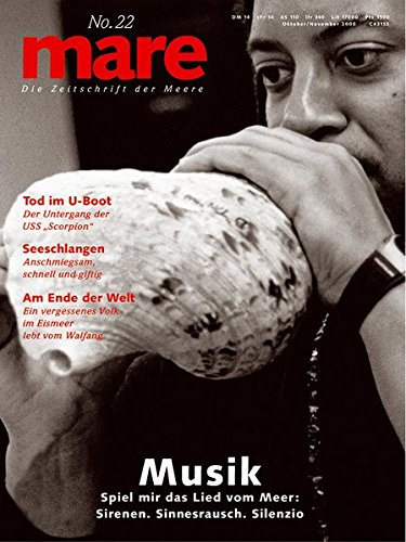 mare - Die Zeitschrift der Meere / No. 22 / Musik: Spiel mir das Lied vom Meer: Sirenen. Sinnesrausch. Silenzio