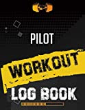 Pilot Workout Log Book: Workout Log Gym, Fitness and Training Diary, Set Goals, Designed by Experts Gym Notebook, Workout Tracker, Exercise Log Book for Men Women
