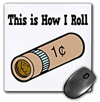 This is How I Roll Coin Rolling–マウスパッド、8× 8インチ(MP 102539_ 1)