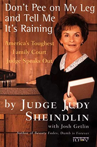 Don't Pee On My Leg And Tell Me Its Raining: America's Toughest Family...