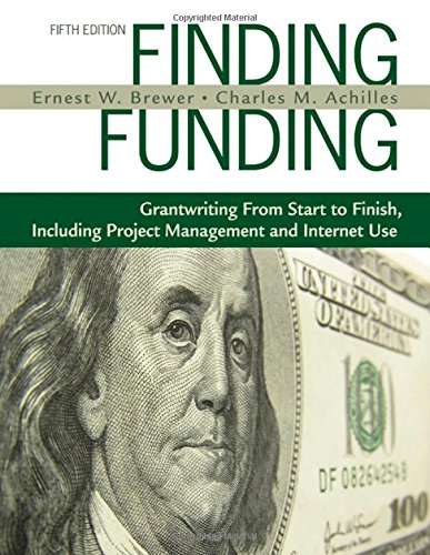 Finding Funding: Grantwriting From Start to Finish, Including Project Management and Internet Use