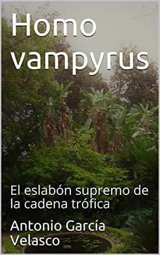 Homo vampyrus: El eslabón supremo de la cadena trófica