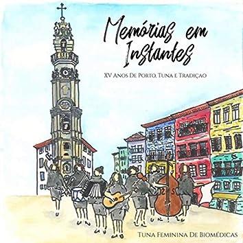 Memórias Em Instantes: XV Anos de Porto, Tuna e Tradiçao