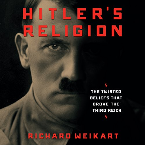 Hitler's Religion     The Twisted Beliefs That Drove the Third Reich              De :                                                                                                                                 Richard Weikart                               Lu par :                                                                                                                                 Ian Fisher                      Durée : 10 h et 37 min     Pas de notations     Global 0,0