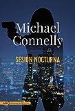 DESCARGAR el libro SESIÓN NOCTURNA de Michael Connelly en PDF Gratis y Completo