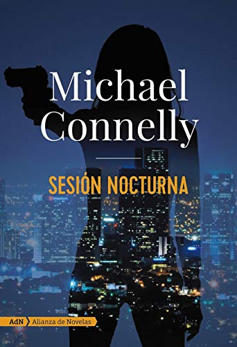 SESIÓN NOCTURNA - Michael Connelly