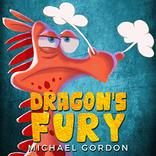 Dragon's Fury: (Childrens books about anger, picture, preschool, ages 3 5, kids) (Emotions & Feelings Book 6) (English Edition)