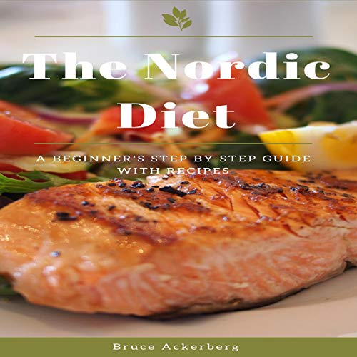 The Nordic Diet Audiobook By Bruce Ackerberg cover art