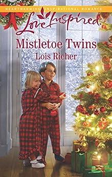 Mistletoe Twins: A Fresh-Start Family Romance (Rocky Mountain Haven) by [Lois Richer]