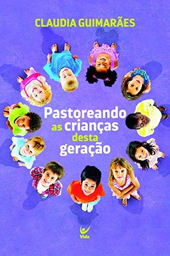 Pastoreando as Crianças Desta Geração