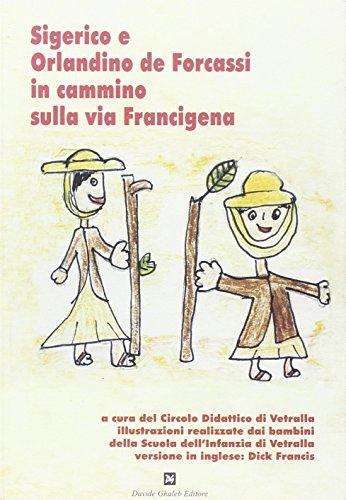 Sigerico e Orlandino de Forcassi in cammino sulla via Francigena (Passi in cerchio)